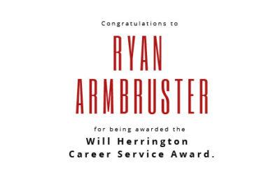 Ryan Armbruster – Will Herrington Career Service Award